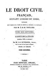 Le droit civil français: suivant l'ordre du code, ouvrage dans lequel on a taché de réunir la théorie à la pratique, Volume17