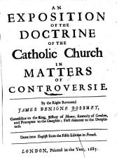 An Exposition of the Doctrine of the Catholic Church in Matters of Controversie