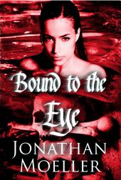 Bound to the Eye (World of Ghost Exile short story)