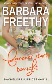 Forever Starts Tonight (Bachelors & Bridesmaids #6)