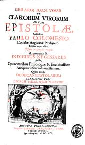 Gerardi Joannis Vossii et clarorum virorum ad eum epistolae