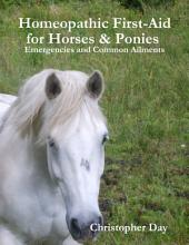 Homeopathic First-Aid for Horses & Ponies : Emergencies and Common Ailments