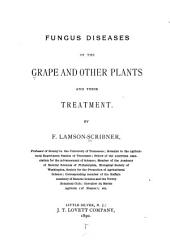 Fungus Diseases of the Grape and Other Plants and Their Treatment
