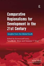 Comparative Regionalisms for Development in the 21st Century: Insights from the Global South