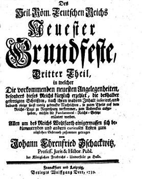 Johann Ehrenfried Zschackwitz neueste Grundfeste des Heil  R  m  Teutschen Reiches PDF