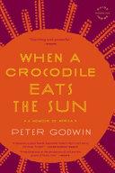 Download When a Crocodile Eats the Sun Book