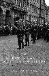 The King's Own Scottish Borderers: A Concise History