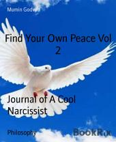 Find Your Own Peace Vol 2: Journal of A Recovering Sociopath