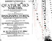 Dissertatiuncula de quatuor monarchiis, an etiam priscioribus cognitae scriptoribus fuerint?