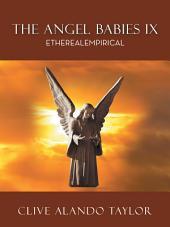 The Angel Babies IX: Etherealempirical