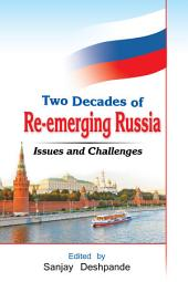 Two Decades of Re-Emerging Russia: Challenges and Prospects: Challenges and Prospects