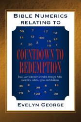 Bible Numerics Relating To Countdown To Redemption Book PDF