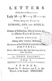 Letters of the right honourable lady M--y W---y M----e: written during her travels in Europe, Asia and Africa