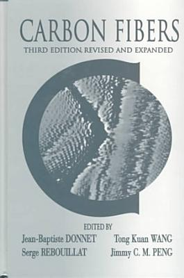 Carbon Fibers, Third Edition,