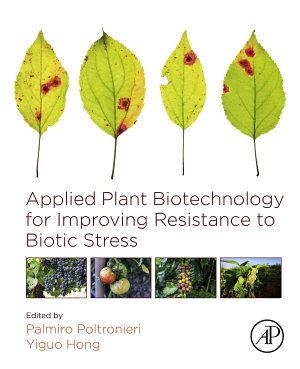 Applied Plant Biotechnology for Improving Resistance to Biotic Stress