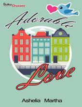 Adorable Love: Novel BukuOryzaee berjudul Adorable Love karya Ashelia Martha