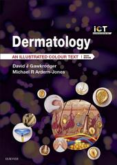 Dermatology E-Book: An Illustrated Colour Text, Edition 6