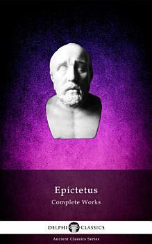 Delphi Complete Works of Epictetus  Illustrated  PDF