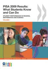PISA PISA 2009 Results: What Students Know and Can Do Student Performance in Reading, Mathematics and Science (Volume I): Student Performance in Reading, Mathematics and Science, Volume 1