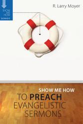 Show Me How To Preach Evangelistic Sermons Book PDF