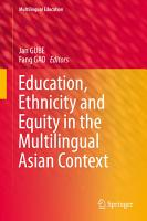 Education  Ethnicity and Equity in the Multilingual Asian Context PDF