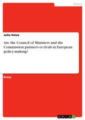 Are the Council of Ministers and the Commission partners or rivals in European policy-making?