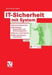 IT-Sicherheit mit System: Sicherheitspyramide - Sicherheits-, Kontinuitäts- und Risikomanagement - Normen und Practices - SOA und Softwareentwicklung, Ausgabe 3