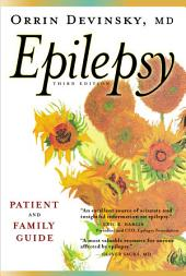 Epilepsy: A Patient and Family Guide, Third Edition, Edition 3