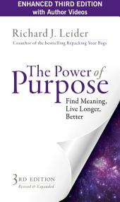 The Power of Purpose: Creating Meaning in Your Life and Work, Edition 3