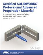 Certified SOLIDWORKS Professional Advanced Preparation Material (SOLIDWORKS 2021)