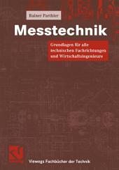 Messtechnik: Grundlagen für alle technischen Fachrichtungen und Wirtschaftsingenieure