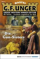 G. F. Unger Sonder-Edition - Folge 006: Die Gun-Sisters