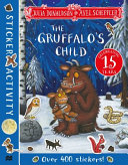 The Gruffalo s Child Sticker Activity Book Book