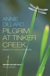 Pilgrim At Tinker Creek Book PDF