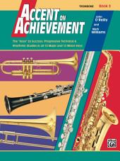 "Accent on Achievement, Book 3 for Trombone: The ""Keys"" to Success - Progressive Technical & Rhythmic Studies in all 12 Major and 12 Minor Keys"