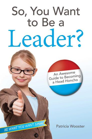 So  You Want to Be a Leader  PDF