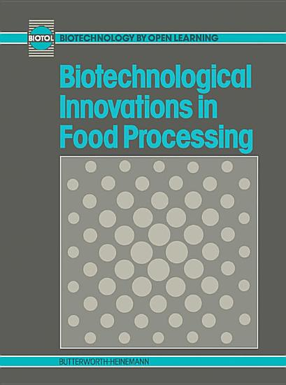 Biotechnological Innovations in Food Processing PDF