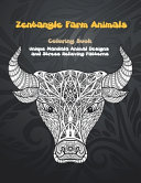 Zentangle Farm Animals   Coloring Book   Unique Mandala Animal Designs and Stress Relieving Patterns PDF