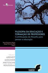 Filosofia da Educação e Formação de Professores: Contribuições da Filosofia para Pensar a Educação