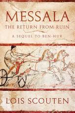 Messala: The Return from Ruin -- A Sequel to Ben-Hur