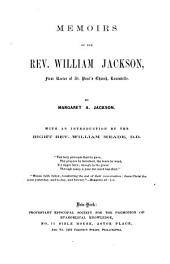 Memoirs of the Rev. William Jackson, first rector of St. Paul's Church, Louisville ... With an introduction by the Right Rev. William Meade: Part 4