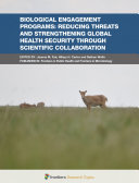 Biological Engagement Programs: Reducing Threats and Strengthening Global Health Security Through Scientific Collaboration