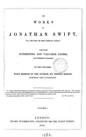 The works of Jonathan Swift, containing papers not hitherto publ. With memoir of the author by T. Roscoe: Volume 1