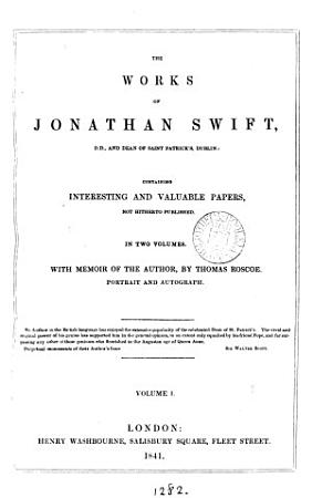 The works of Jonathan Swift  containing papers not hitherto publ  With memoir of the author by T  Roscoe PDF