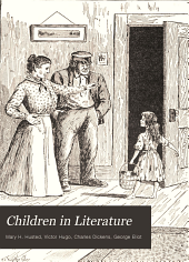 Children in Literature: Selections from the Works of Victor Hugo, Charles Dickens, and George Eliot