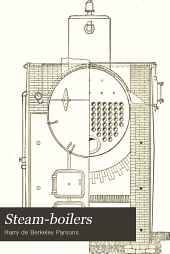 Steam-boilers: their theory and design