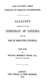 C. Sallustii Crispi Catilina et Bellum Jugurthinum ... With notes by W. M. Donne