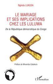 Le mariage et ses implications chez les Luluwa: De la République démocratique du Congo