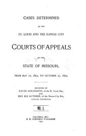 Cases Determined in the St. Louis and the Kansas City Courts of Appeals of the State of Missouri: Volume 50
