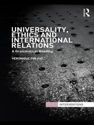 Universality Ethics And International Relations Book PDF